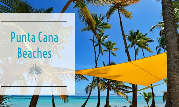 The Best Beaches in Punta Cana, Dominican Republic 2021