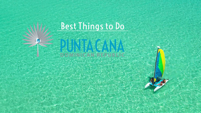 Punta Cana - Best Things to Do 2021 - Dominican Republic