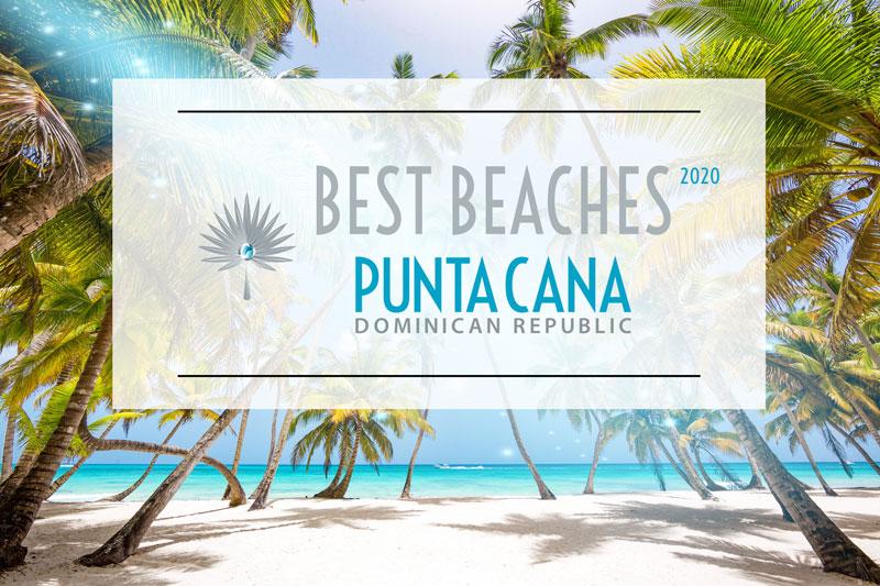 Best Beaches in Punta Cana, Dominican Republic