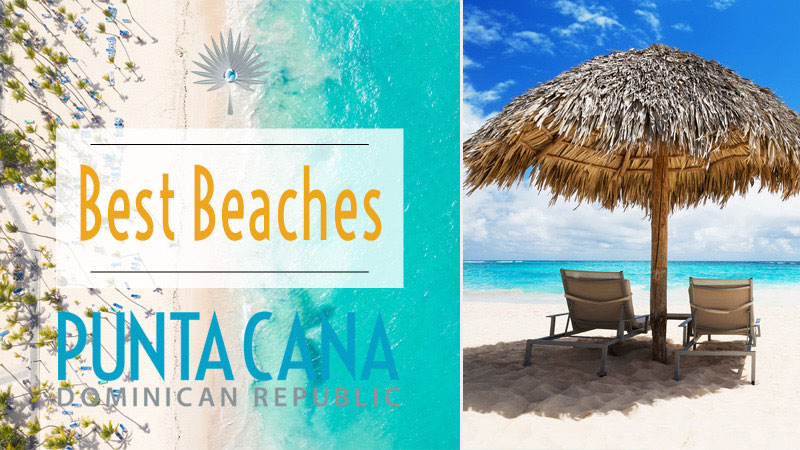Best Beaches in Punta Cana, Dominican Republic