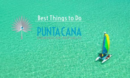 Best Things to Do in Punta Cana, Dominican Republic <BR><h3>Make up for 2020 with the Best Activities & Experiences of Punta Cana</h3>